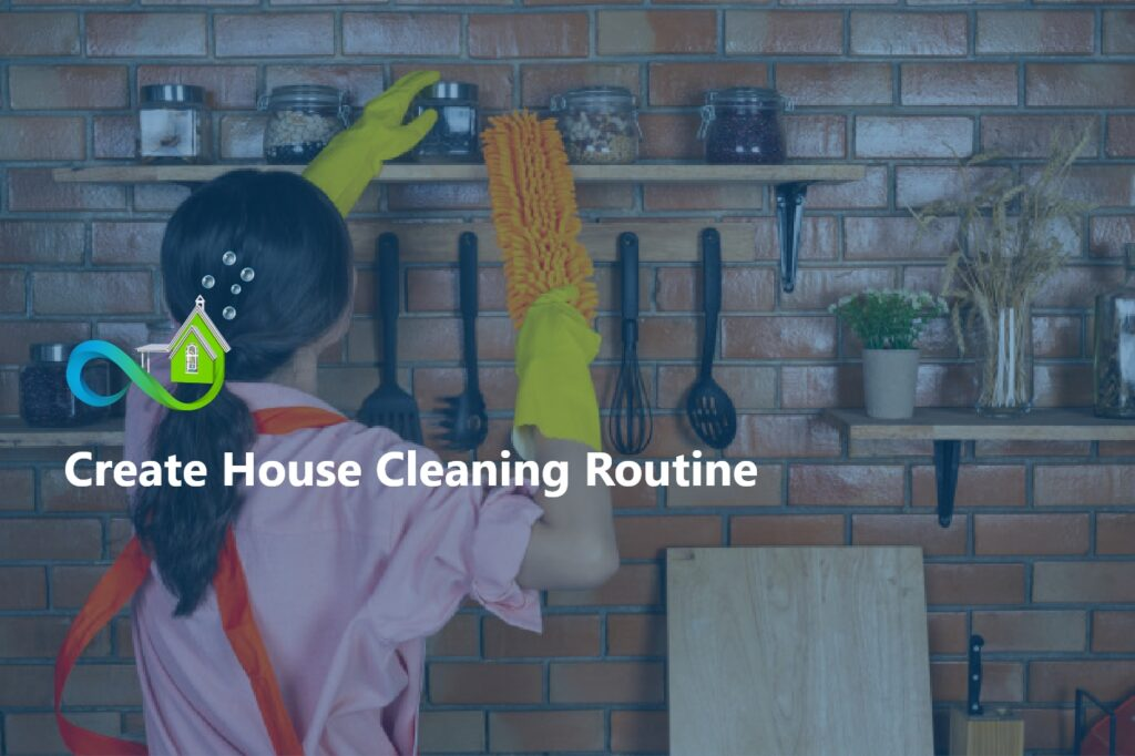 How to Create a Good House Cleaning Routine in 6 Steps