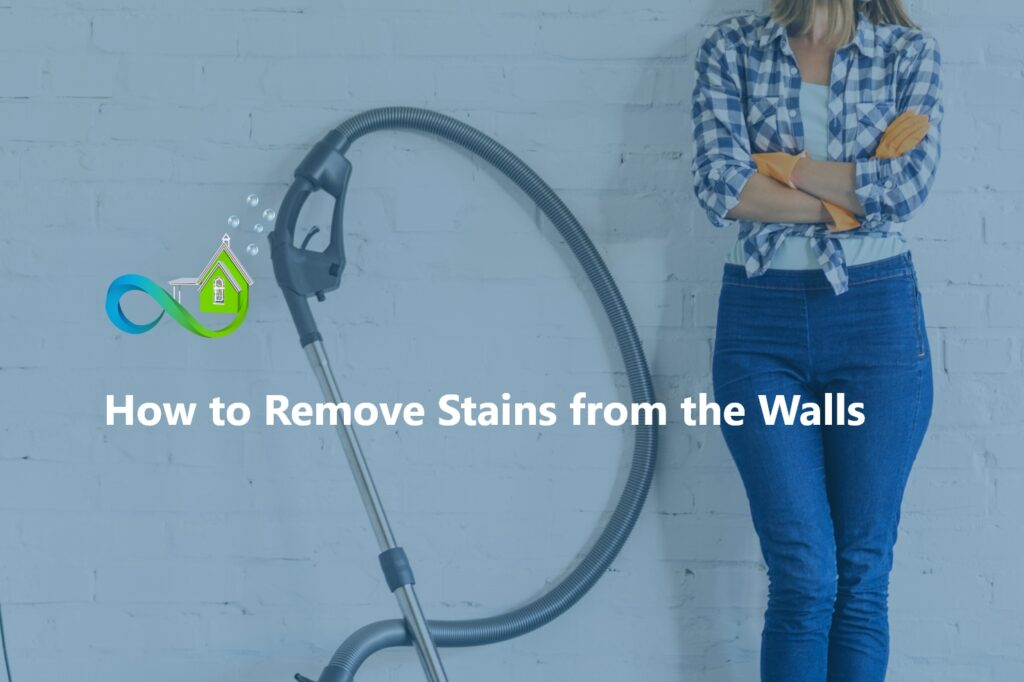 How to Remove Stains from the Walls