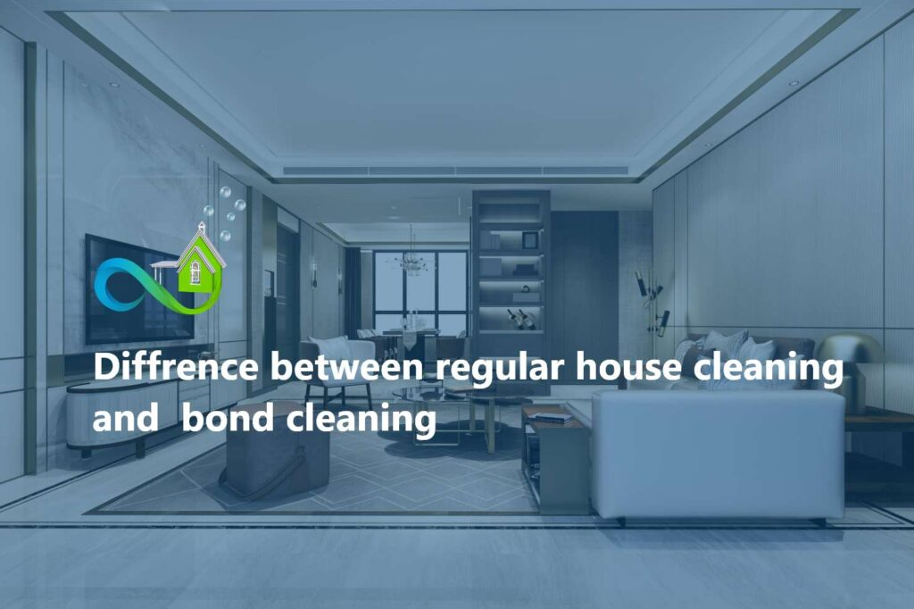 Diffrence between regular house cleaning and bond cleaning