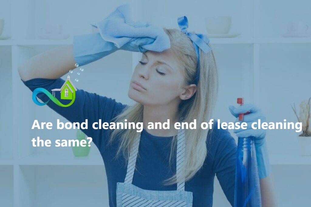 Are bond cleaning and end of lease cleaning the same?