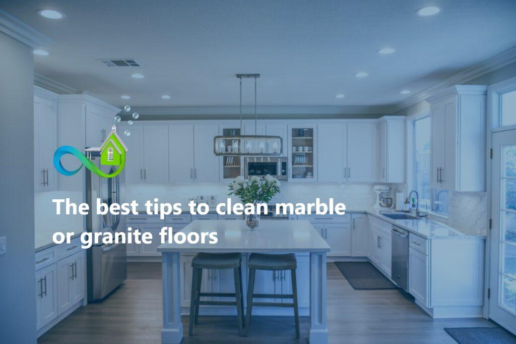 The best tips to clean marble or granite floors