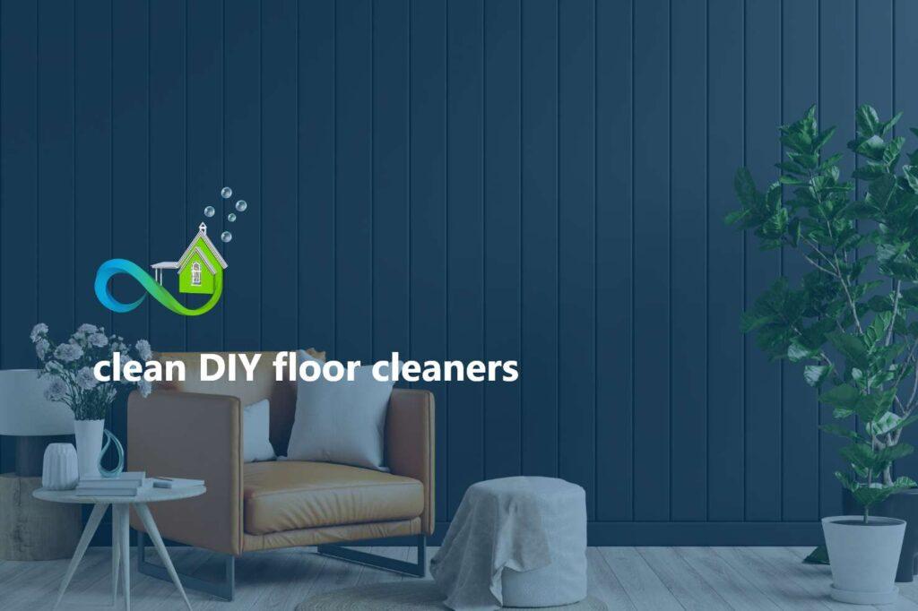 clean DIY floor cleaners (Hardwood, laminate & vinyl)