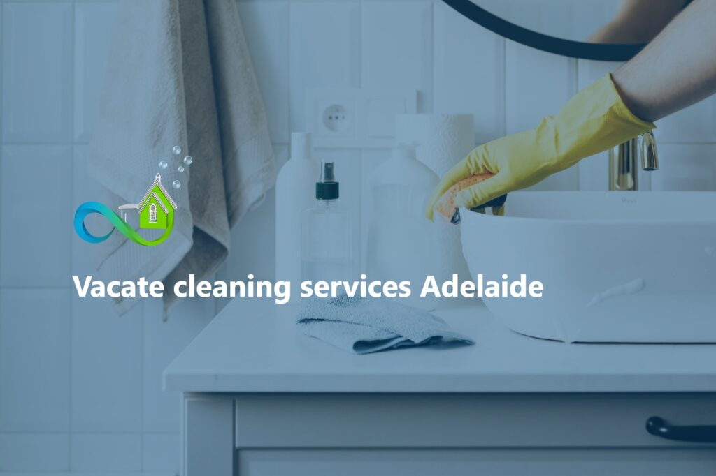 Vacate cleaning services Adelaide